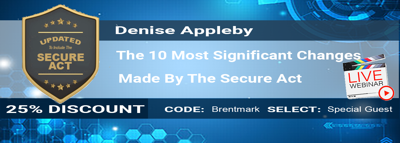 Denise Appleby Webinar | 10 Most Significant Changes Made By The Secure Act | 25% Discount Code
