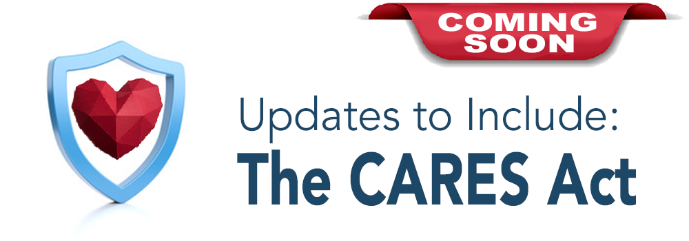 Updates to Include The CARES Act Coming Soon!