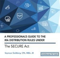 A Professional's Guide to the IRA Distribution Rules Under The SECURE Act.