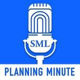 SML | Planning Minute Podcast