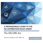 Sy Goldberg: A Professional's Guide to the IRA Distribution Rules under Secure Act