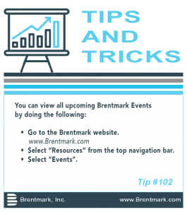 Brentmark, Inc. | TIPS AND TRICKS: Tip #102 - How do I review Brentmark's Upcoming Events?