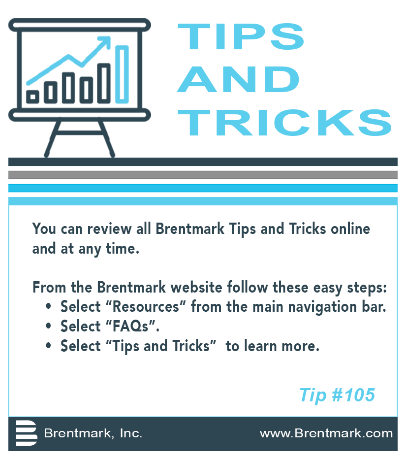 Brentmark, Inc. | TIPS AND TRICKS: Tip #105 - Where can I read all Brentmark's Tips and Tricks?
