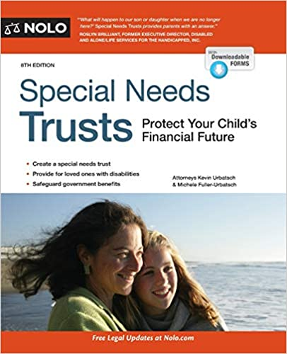 Special Needs Trusts: Protect Your Child's Financial Future by: Kevin Urbatsch Attorney & Michele Fuller-Urbatsch Attorney